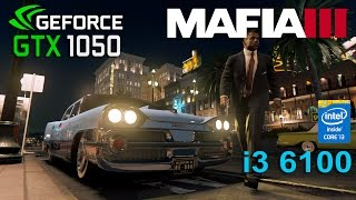 getlinkyoutube.com-Mafia 3 : GTX 1050 - i3 6100
