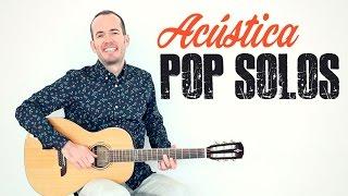 Cómo tocar SOLOS GUITARRA ACÚSTICA POP