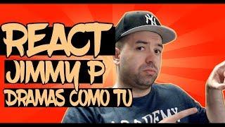 😱 REACT #103 - JIMMY P - DRAMAS COMO TU
