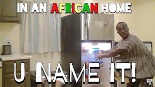 getlinkyoutube.com-In An African Home: U Name It!