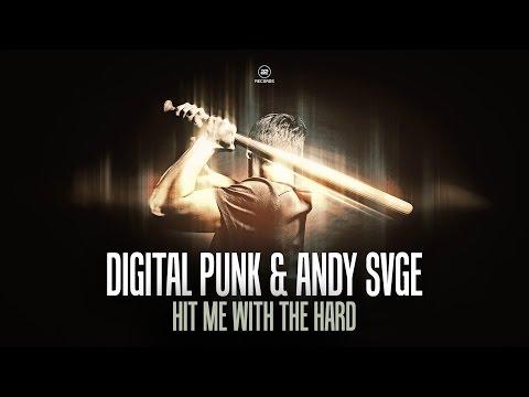 Voir la vidéo : Digital Punk & ANDY SVGE - Hit Me With The Hard
