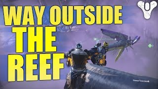 Destiny - How to Get WAY outside the Reef!
