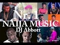 Naija music2016 Dj Abbott Mixtape 2latest Afro Mix  Ft Timaya, KC, Inyanya,Don Jazzy, Davido,