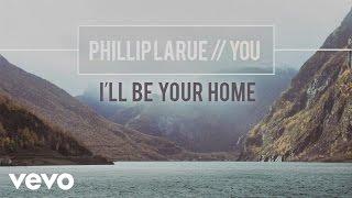 getlinkyoutube.com-Phillip LaRue - I'll Be Your Home (audio)