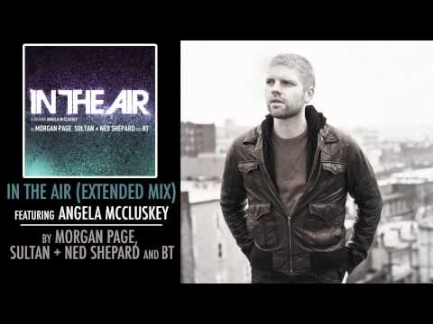 Morgan Page, Sultan, Ned Shepard & BT ft. Angela McCluskey - In The Air