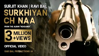"getlinkyoutube.com-Surjit Khan & Ravi Bal - ""Surekiach Naa"" Music Ravi Bal. Official Full Video."