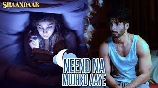 getlinkyoutube.com-Shaandaar - Neend Na Mujhko Aaye | Mikey McCleary Mix | Shahid Kapoor & Alia Bhatt