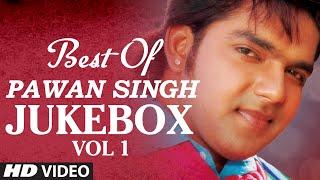 Best Of Pawan Singh Vol. 1 [ Bhojpuri Video Jukebox ]