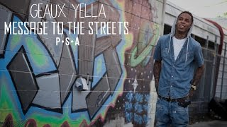getlinkyoutube.com-Geaux Yella - Message To The Streets P.S.A (Official Video)