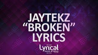 getlinkyoutube.com-JayteKz - Broken Lyrics
