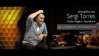 """getlinkyoutube.com-SERGI TORRES - """"La Trampa de los pensamientos"""" - Barcelona, Teatro Regina - Marzo 2015"""