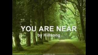 You Are Near - Hillsong (with lyrics)
