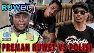 PREMAN RUWET VS POLISI !!! ( RUWET TV )