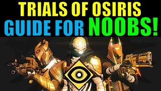Destiny Trials of Osiris Guide FOR NOOBS! | Destiny Multiplayer Tips & Tricks for Beginners!