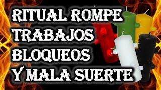 getlinkyoutube.com-RITUAL ROMPE TRABAJOS, BLOQUEOS Y MALA SUERTE