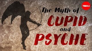 The myth of Cupid and Psyche - Brendan Pelsue width=