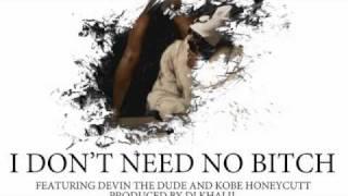 Snoop dogg - I don't need no bitch (ft. devin the dude & kobe honeycutt)