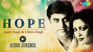 getlinkyoutube.com-Hope | Ghazal Songs Audio Jukebox | Jagjit singh, Chitra Singh