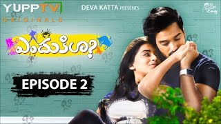 ENDUKILA Telugu Web Series Episode 2   'Luck Maarinda?' YuppTVOriginals  E03 now available on YuppTV