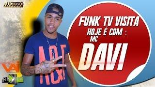 getlinkyoutube.com-Mc Davi - Funk TV Visita ( Oficial Completo )