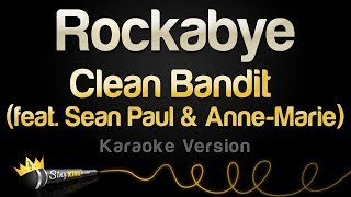 Clean Bandit Ft. Sean Paul & Anne Marie    Rockabye (Karaoke Version)