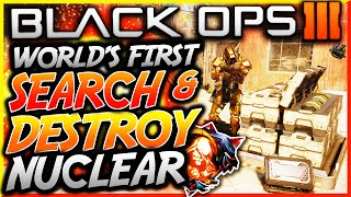 """BO3: WORLDS FIRST """"SEARCH AND DESTROY"""" NUCLEAR! - """"NUCLEAR"""" in SEARCH AND DESTROY! (BO3 S&D Nuclear)"""