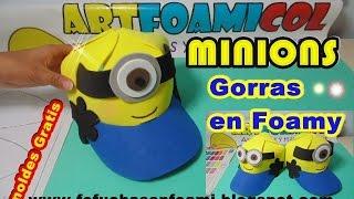 LOS MINIONS GORRAS EN FOAMY SUPER FACIL CON MOLDES