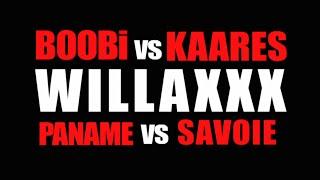 Willaxxx - Boobi Vs Kaares (paname Vs Savoie)