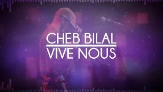 getlinkyoutube.com-Cheb Bilal - Vive Nous  2015
