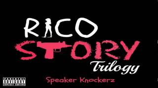 getlinkyoutube.com-Speaker Knockerz - Rico Story (Trilogy)