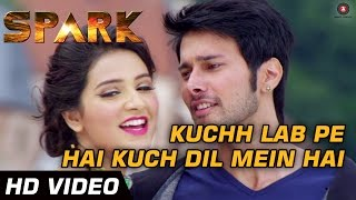getlinkyoutube.com-Kuchh Lab Pe Hai Kuch Dil Mein Hai - Spark - Full Video - Sonu Nigam & Shreya Ghoshal