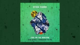Stick Figure - Fire on the Horizon (Dub Mix)