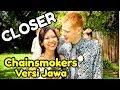 SAK LAWASE TAK KANCANI, Closer VERSI Jawa by Chainsmokers