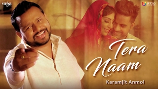 Karamjit Anmol : TERA NAAM (Official Video) | Mr. Wow | New Punjabi Song 2017 | Saga Music width=
