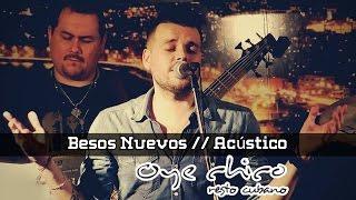 getlinkyoutube.com-Besos Nuevos / Acústico Oye Chico - Nico Sattler