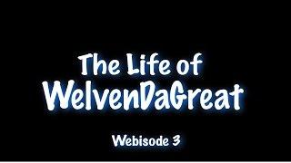 getlinkyoutube.com-[Webisode 3] The Life of WELVENDAGREAT