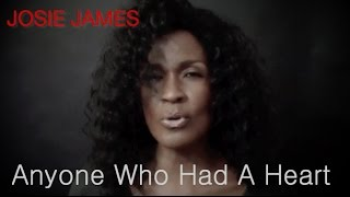 Josie James - Anyone Who Had A Heart (Official)