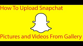 getlinkyoutube.com-How To Upload Snapchat Pictures and Videos From Gallery