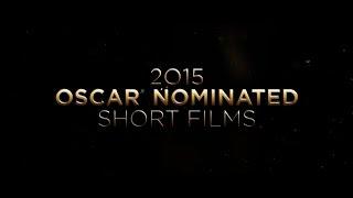 getlinkyoutube.com-2015 OSCAR NOMINATED SHORT FILMS - TRAILER