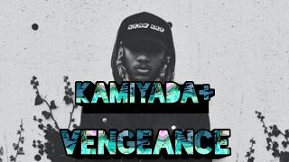 ACT 3 VENGEANCE (Kamiyada+ FT  FUKKIT)