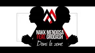 Nakk Mendosa - Dans La Zone (ft. Grödash)