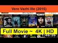 Vere-Vazhi-Ille--2015--Online-Full&Length