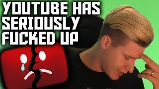 getlinkyoutube.com-YOUTUBE HAS SERIOUSLY MESSED UP THIS TIME! [THE END OF EVERYONE'S YOUTUBE CAREER?]