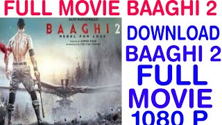 How to Download Baagi 2 Full Movie