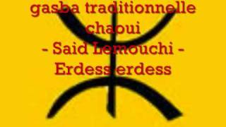 getlinkyoutube.com-gasba traditionnelle chaoui - Said Lejridi - Ayache