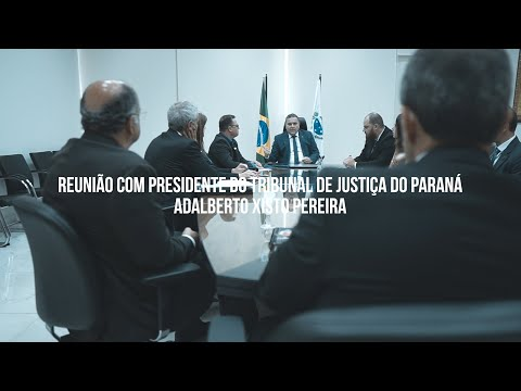 Reunião com presidente do Tribunal de Justiça do Paraná Adalberto Xisto Pereira