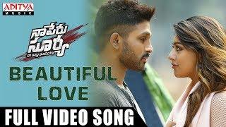 Beautiful Love Full Video Song | Naa Peru Surya Naa Illu India | Allu Arjun, Anu Emmanuel