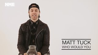 getlinkyoutube.com-Matt Tuck plays 'Who Would You' with NME