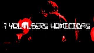 getlinkyoutube.com-7 YOUTUBERS HOMICIDAS