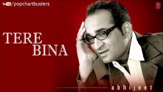 ☞ Dheere-Dheere-Dheere Full Song | Tere Bina Album - Abhijeet Bhattacharya Hits